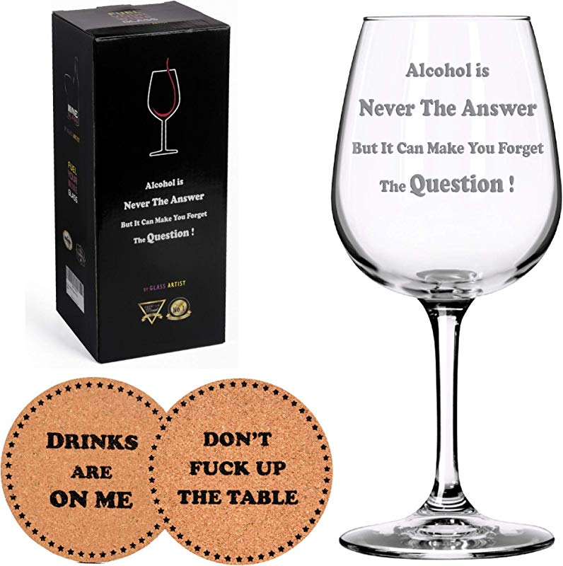 Alcohol Is Never The Answer Funny Wine Glass Drink Coaster Unique Novelty Christmas Gift Idea For Women Or Men Perfect Bachelors Parties And Birthdays 15 Oz Premium Quality And Dishwasher Safe