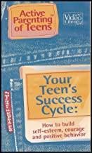 Your Teen's Success Cycle: How to Build Self-Esteem, Courage and Positive Behavior [Active Parenting of Teens with Michael H. Popkin PhD]