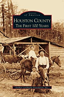 Houston County: The First 100 Years