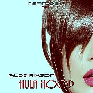 Hula Hoop (Inspired by Omi)