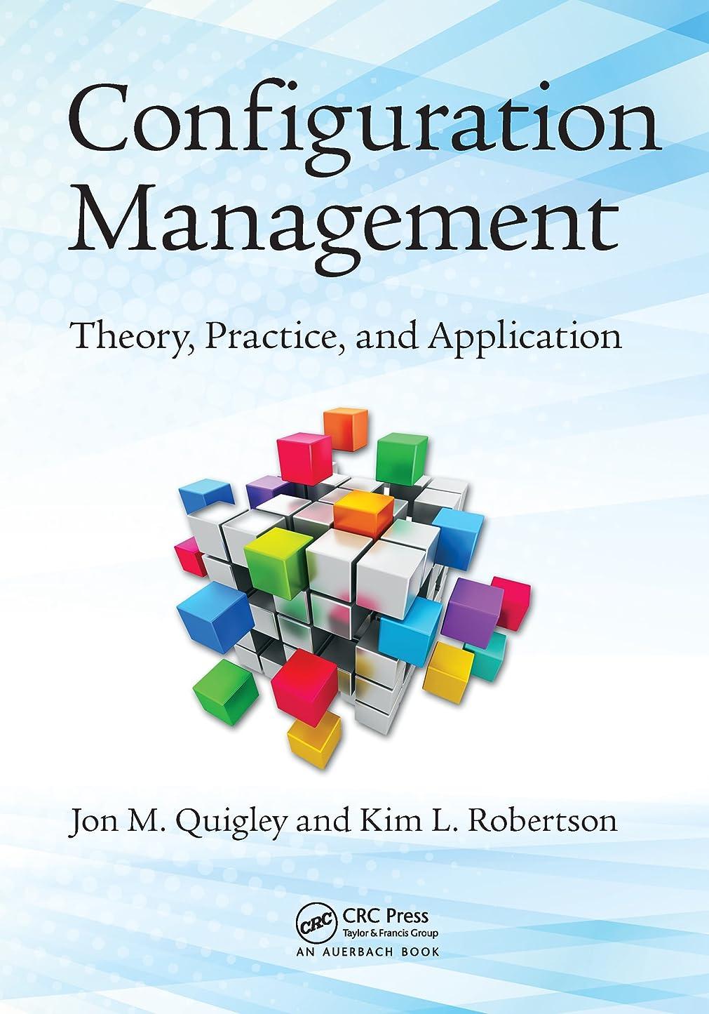 境界永遠に金貸しConfiguration Management: Theory, Practice, and Application (English Edition)