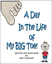 A Day In The Life of My Big Toe (English Edition)