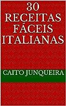 30 Receitas Fáceis Italianas (Banquete Fácil Livro 16) (Portuguese Edition)
