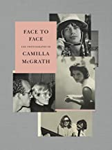 Face to Face: The Photographs of Camilla McGrath