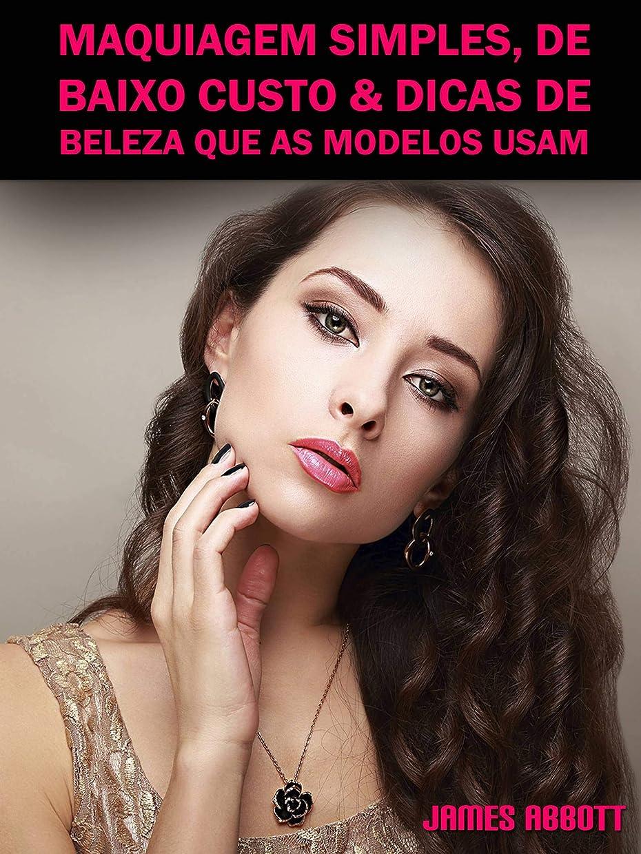 能力の面ではラウズMaquiagem Simples, De Baixo Custo & Dicas De Beleza Que As Modelos Usam (Portuguese Edition)