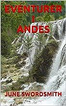 EVENTURER I ANDES (Danish Edition)
