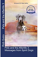 Pets and the Afterlife 3: Messages from Spirit Dogs Kindle Edition