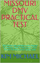 MISSOURI DMV PRACTICAL TEST: 360 Drivers test questions and answers for Missouri DMV written Exam: 2019 Drivers Permit/License Study Guide