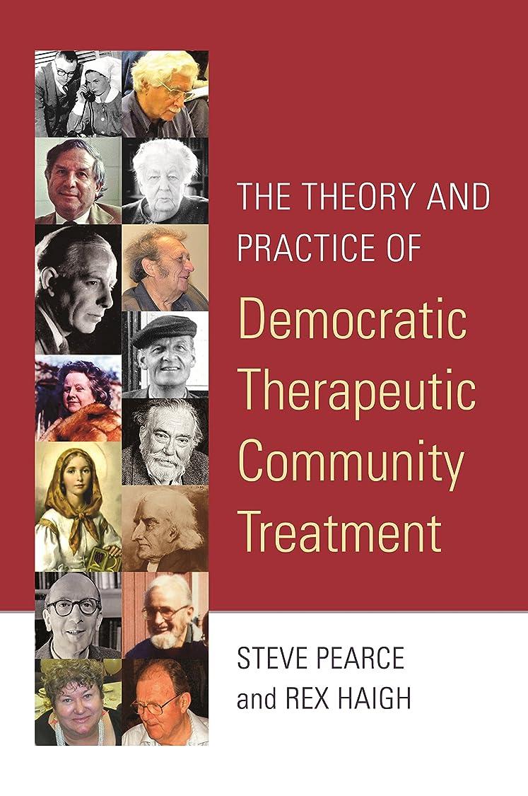 咽頭ビットひそかにThe Theory and Practice of Democratic Therapeutic Community Treatment (English Edition)