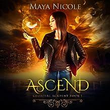 Ascend: Celestial Academy Book 1