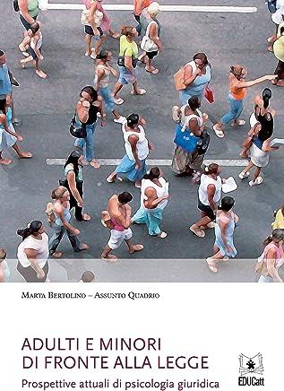 Adulti e minori di fronte alla legge: Prospettive attuali di psicologia giuridica