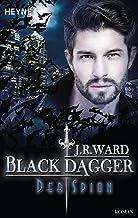 Der Spion: Black Dagger 32 - Roman (German Edition)