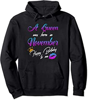 A Queen Was Born In November Happy Birthday To Me Funny Pullover Hoodie
