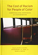 The Cost of Racism for People of Color: Contextualizing Experiences of Discrimination (Cultural, Racial, and Ethnic Psychology)