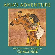 Akia's Adventure: The Sequel to Pharaoh's Arrow