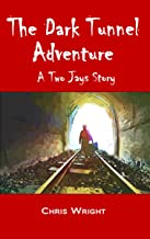 The Dark Tunnel Adventure: A Two Jays Story