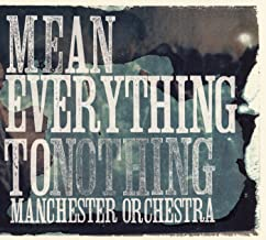 Best mean everything to nothing manchester orchestra Reviews
