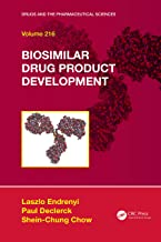 Biosimilar Drug Product Development (Drugs and the Pharmaceutical Sciences Book 216)