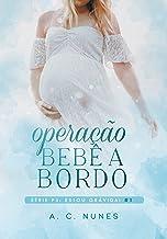 Operação Bebê a Bordo: Ps: Estou grávida! (Livro1)