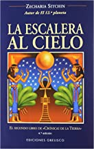 La Escalera Al Cielo/ The Stairway to Heaven (The Earth Chronicles, 2) (Spanish Edition)