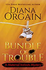 Bundle of Trouble (A Humorous Cozy Mystery) (A Maternal Instincts Mystery Book 1) Kindle Edition