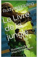 Le Livre de la jungle: Illustrations par Maurice de Becque. (French Edition) Kindle Edition