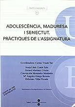 Adolescència, maduresa i senectut. Pràctiques de l'assignatura. Llibre + DVD (TEXTOS DOCENTS)