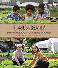 Let's Eat: Sustainable Food for a Hungry Planet (Orca Footprints)