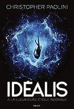 Idéalis, Tome 01 : Idéalis À la lueur d'une étoile inconnue (French Edition)