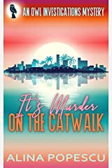 It's Murder on the Catwalk: An OWL Investigations Mystery (OWL Investigations Mysteries Book 2) Kindle Edition