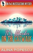 It's Murder on the Catwalk: An OWL Investigations Mystery (OWL Investigations Mysteries Book 2)
