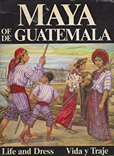 The Maya of Guatemala: Life and Dress (English and Spanish Edition)