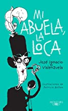 Mi abuela la loca / My Crazy Grandma (Spanish Edition)