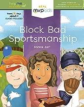 Block Bad Sportsmanship: Short Stories on Becoming a Good Sport & Overcoming Bad Sportsmanship (Help Me Become)