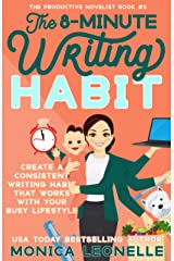 The 8-Minute Writing Habit: Create a Consistent Writing Habit That Works With Your Busy Lifestyle (The Productive Novelist #2) Kindle Edition