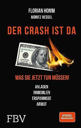 Der Crash ist da: Was Sie jetzt tun m�ssen! Anlagen, Immobilien, Ersparnisse, Arbeit : B�cher