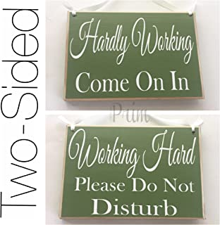 Prim and Proper Decor 8x6 Two Sided Working Hard Please Do Not Disturb Hardly Working Come on in (Choose Color) in Session Meeting Busy Welcome Office Door Custom Wood Sign