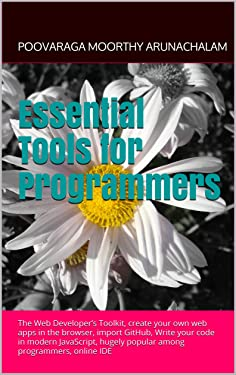 Essential Tools for Programmers: The Web Developer's Toolkit, create your own web apps in the browser, import GitHub, Write your code in modern JavaScript, ... popular among programmers, online IDE