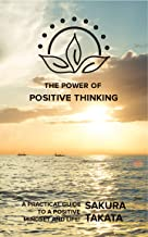 The Power Of Positive Thinking: A Pratical Guide to a Positive Mindset and Life!