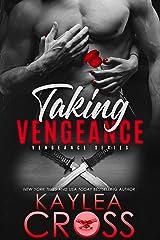 Taking Vengeance (Vengeance Series Book 6) Kindle Edition