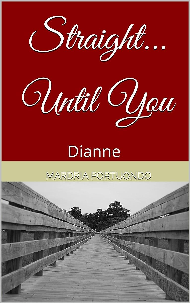 工業化する肥沃なおいしいStraight...Until You: Dianne (1) (English Edition)