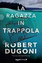 La ragazza in trappola (Tracy Crosswhite Vol. 4) (Italian Edition)