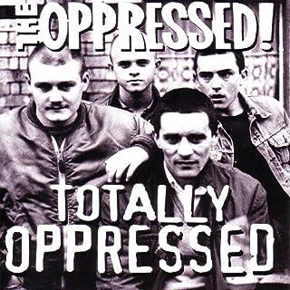 Totally Oppressed