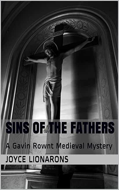Sins of the Fathers: A Gavin Rownt Medieval Mystery (Gavin Rownt Medieval Mysteries Book 3) (English Edition)