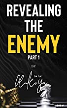 Revealing The Enemy Part 1