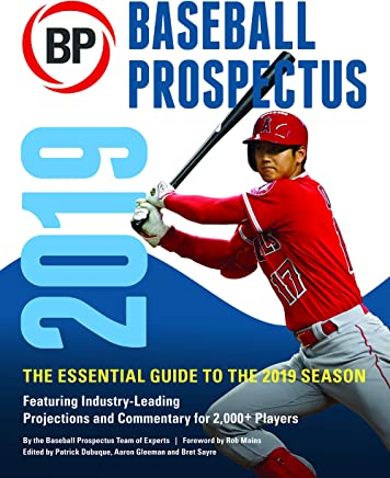 Baseball Prospectus 2019: The Essential Guide to the 2019 Season