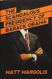 The Scandalous Presidency of Barack Obama