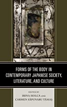 Forms of the Body in Contemporary Japanese Society, Literature, and Culture