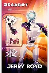 Deadbot (Bob and Nikki Book 14) Kindle Edition