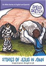 Stories of Jesus in John (Speed Sketch Bible Stories) (English and Spanish Edition)